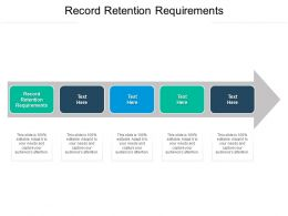 Record Retention Requirements Ppt Powerpoint Presentation Slides Show Cpb