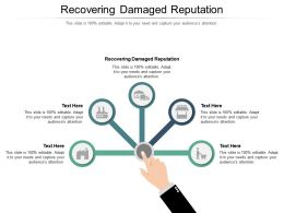Recovering Damaged Reputation Ppt Powerpoint Presentation Summary Slideshow Cpb