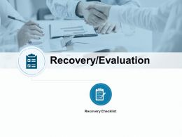 Recovery Evaluation Recovery Checklist Ppt Powerpoint Presentation Gallery Show