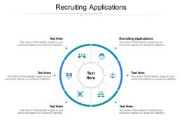 Recruiting Applications Ppt Powerpoint Presentation Outline Icon Cpb