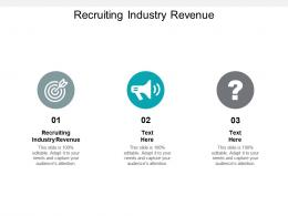 Recruiting Industry Revenue Ppt Powerpoint Presentation Infographic Template Slides Cpb