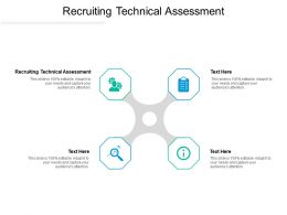 Recruiting Technical Assessment Ppt Powerpoint Presentation Outline Themes Cpb