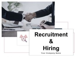 Recruitment And Hiring Powerpoint Presentation Slides