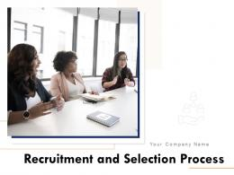 Recruitment And Selection Process Powerpoint Presentation Slides