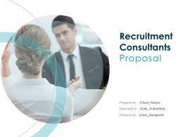 Recruitment Consultants Proposal Powerpoint Presentation Slides