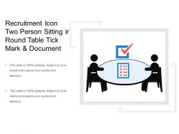 Recruitment Icon Two Person Sitting In Round Table Tick Mark And Document
