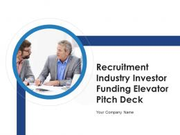 Recruitment Industry Investor Funding Elevator Pitch Deck Ppt Template