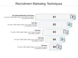 Recruitment Marketing Techniques Ppt Powerpoint Presentation Outline Slides Cpb