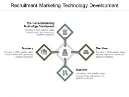 Recruitment Marketing Technology Development Ppt Powerpoint Presentation Ideas Icon Cpb