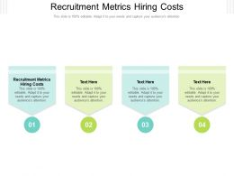Recruitment Metrics Hiring Costs Ppt Powerpoint Presentation Gallery Backgrounds Cpb