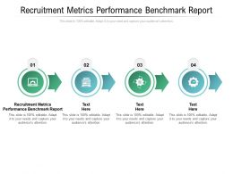 Recruitment Metrics Performance Benchmark Report Ppt Powerpoint Presentation Portfolio Cpb