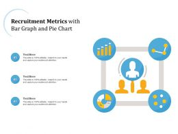 Recruitment Metrics With Bar Graph And Pie Chart