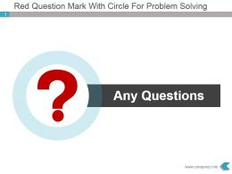 Red Question Mark With Circle For Problem Solving Powerpoint Slide