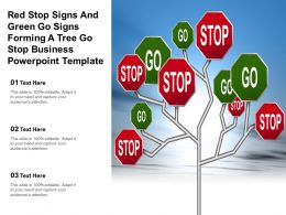 Red Stop Signs And Green Go Signs Forming A Tree Go Stop Business Powerpoint Template