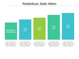 Redistribute Static Metric Ppt Powerpoint Presentation Infographics Graphics Cpb