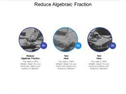 Reduce Algebraic Fraction Ppt Powerpoint Presentation Gallery Aids Cpb