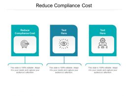 Reduce Compliance Cost Ppt Powerpoint Presentation Show Slides Cpb