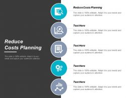 Reduce Costs Planning Ppt Powerpoint Presentation Ideas Introduction Cpb