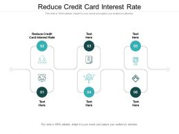 Reduce Credit Card Interest Rate Ppt Powerpoint Presentation Styles Cpb