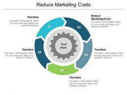 Reduce Marketing Costs Ppt Powerpoint Presentation Show Templates Cpb