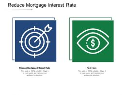 Reduce Mortgage Interest Rate Ppt Powerpoint Presentation Infographics Visuals Cpb
