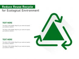 Reduce Reuse Recycle For Ecological Environment