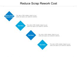 Reduce Scrap Rework Cost Ppt Powerpoint Presentation Infographic Template Guidelines Cpb