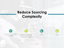 Reduce Sourcing Complexity Managed Ppt Powerpoint Presentation Layouts Portfolio