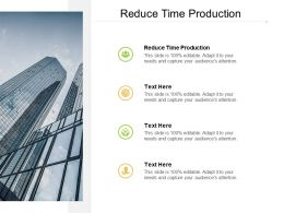 Reduce Time Production Ppt Powerpoint Presentation Gallery Shapes Cpb