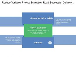 Reduce Variation Project Evaluation Road Successful Delivery Foundation Building