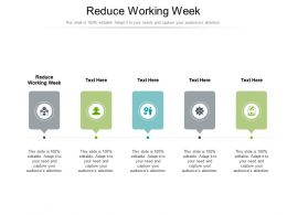 Reduce Working Week Ppt Powerpoint Presentation Professional Cpb