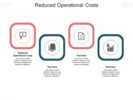 Reduced Operational Costs Ppt Powerpoint Presentation Portfolio Slides Cpb