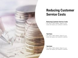 Reducing Customer Service Costs Ppt Powerpoint Presentation Ideas Pictures Cpb
