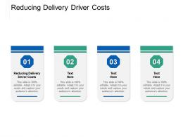 Reducing Delivery Driver Costs Ppt Powerpoint Presentation Portfolio Inspiration Cpb