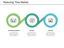 Reducing Time Market Ppt Powerpoint Presentation Layouts Format Ideas Cpb