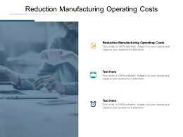 Reduction Manufacturing Operating Costs Ppt Powerpoint Gallery Graphics Cpb