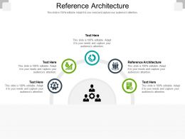 Reference Architecture Ppt Powerpoint Presentation Summary Show Cpb