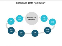 Reference Data Application Ppt Powerpoint Presentation Icon Deck Cpb