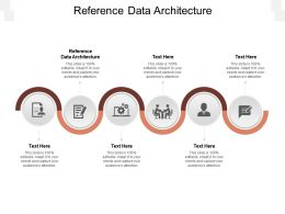 Reference Data Architecture Ppt Powerpoint Presentation Icon Infographic Template Cpb