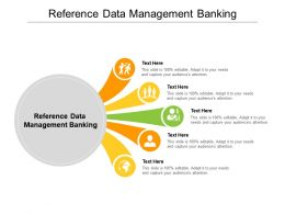 Reference Data Management Banking Ppt Powerpoint Presentation File Graphic Images Cpb