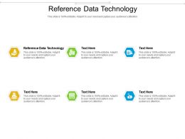 Reference Data Technology Ppt Powerpoint Presentation Ideas Outline Cpb