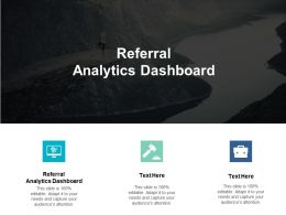 Referral Analytics Dashboard Ppt Powerpoint Presentation Summary Graphics Cpb