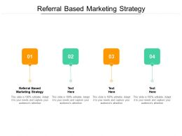 Referral Based Marketing Strategy Ppt Powerpoint Presentation Gallery Visual Cpb