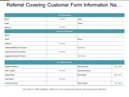 Referral Covering Customer Form Information Name Address And Office Requirements