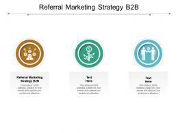 Referral Marketing Strategy B2b Ppt Powerpoint Presentation Model Aids Cpb