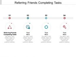 Referring Friends Completing Tasks Ppt Powerpoint Presentation File Structure Cpb