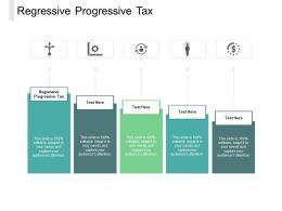 Regressive Progressive Tax Ppt Powerpoint Presentation Portfolio Example Topics Cpb