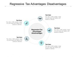 Regressive Tax Advantages Disadvantages Ppt Powerpoint Presentation Guidelines Cpb