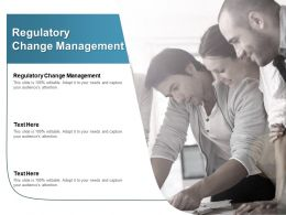 Regulatory Change Management Ppt Powerpoint Presentation Slides Brochure Cpb