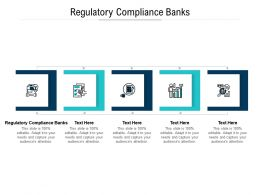 Regulatory Compliance Banks Ppt Powerpoint Presentation Summary Example Topics Cpb